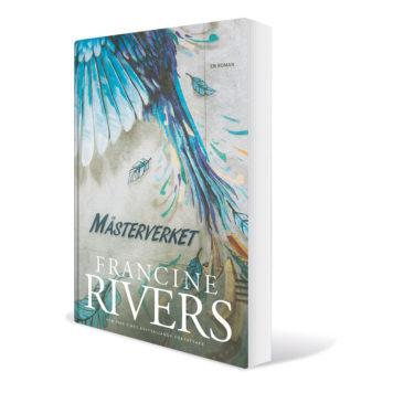 Mästerverket - Francine Rivers