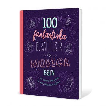 100 fantastiska berättelser för modiga barn ... om kvinnor
